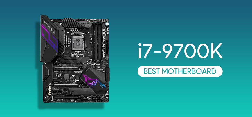 Best Motherboards for i7 9700K in 2021