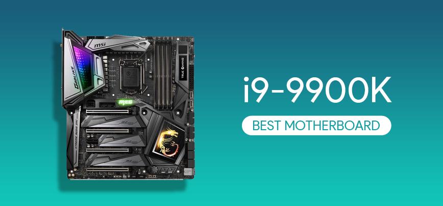 Best Motherboards for i9 9900K in 2021