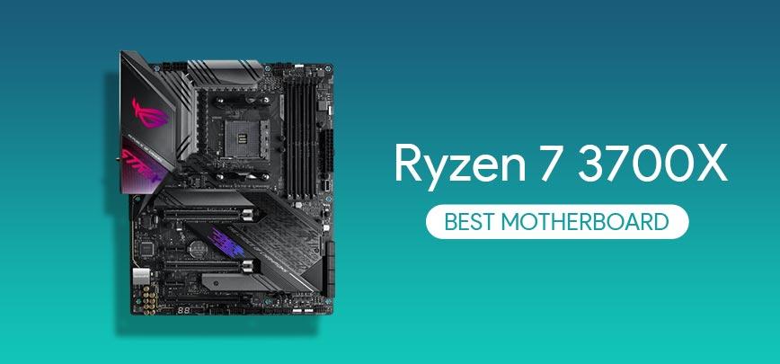 Best Motherboards for Ryzen 7 3700X in 2021